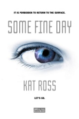 Some Fine Day, by Kat Ross