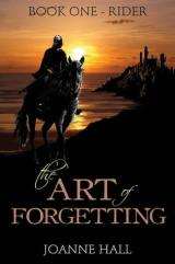 The Art of Forgetting: Rider, by Joanne Hall [The Art of Forgetting #1]