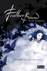 Feather Bound, by Sarah Raughley