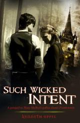 Such Wicked Intent, by Kenneth Oppel [The Apprenticeship of Victor Frankenstein #2]