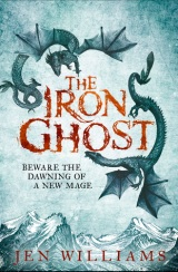 The Iron Ghost, by Jen Williams [The Copper Promise #2]
