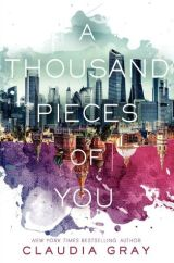 A Thousand Pieces of You, by Claudia Gray [Firebird#1]