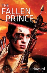 The Fallen Prince, by Amalie Howard [The Riven Chronicles#2]